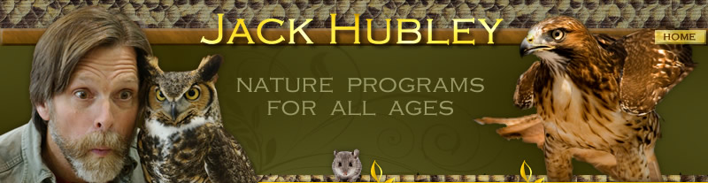 Jack Hubley - Nature Programs for All Ages
